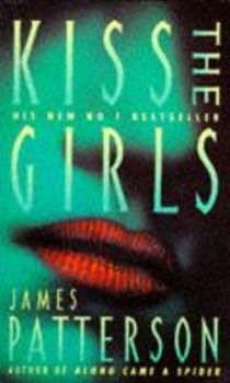 KISS THE GIRLS. (James Patterson)
