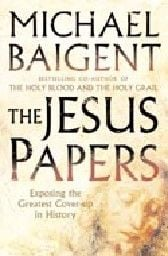 JESUS PAPERS_THE. (M.Baigent)