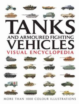 TANKS AND ARMOURED FIGHTING VEHICLES: Visual Enc