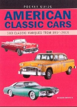 AMERICAN CLASSIC CARS: 300 Classic Marques from