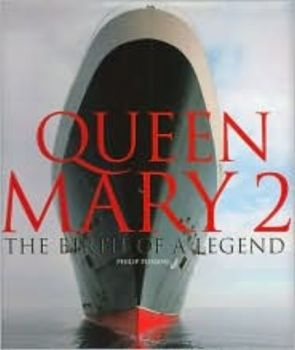 QUEEN MARY 2: The Birth of a Legend. (Philip Pli