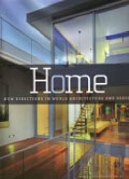 HOME. New Directions in World Architecture and D
