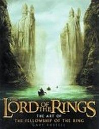 LORD OF THE RINGS_THE. The Art of the Fellowship