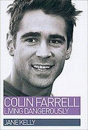 COLIN FARRELL. Living dangerously. (J.Kelly)