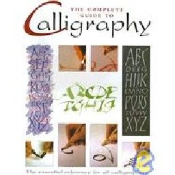 COMPLETE GUIDE TO CALLIGRAPHY_THE. PB