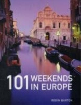 101 WEEKENDS IN EUROPE. (Robin Barton)