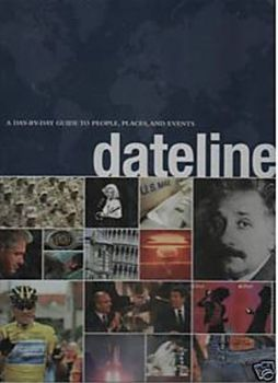 DATELINE. A day-by-day guide to people, places,