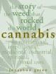 CANNABIS: The Story Of The Weed That Rocked The