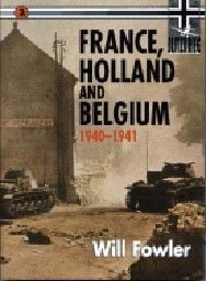 "FRANCE, HOLLAND & BELGIUM, 1940-1941. ""Blitzkrie"