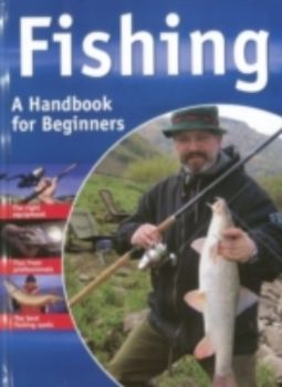 FISHING: A HANDBOOK FOR BEGINNERS.