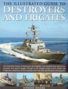 ILLUSTRATED GUIDE TO DESTROYERS AND FRIGATES_THE