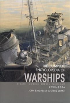 COMPLETE ENCYCLOPEDIA OF WARSHIPS_THE. (John Bat