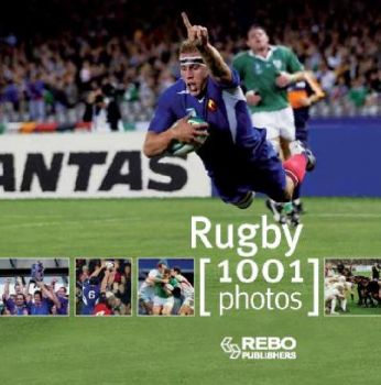 "RUGBY : 1001 Photos. ""REBO"""