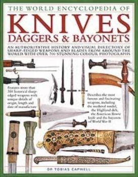 WORLD ENCYCLOPEDIA OF KNIVES, DAGGERS & BAYONETS