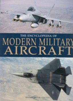 ENCYCLOPEDIA OF MODERN MILITARY AIRCRAFT_THE.