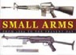 SMALL ARMS: From 1860 to the Present day. (M.Dou