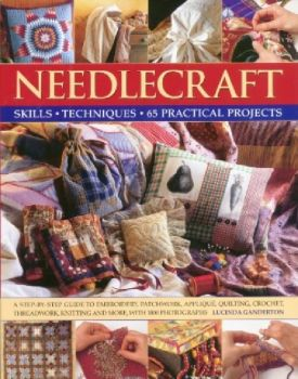 NEEDLECRAFT. Skills, techniques, 65 practical pr