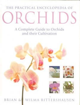 PRACTICAL ENCYCLOPEDIA OF ORCHIDS. (Brian and Wi