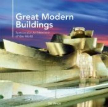 GREAT MODERN BUILDINGS. (Bill Price)