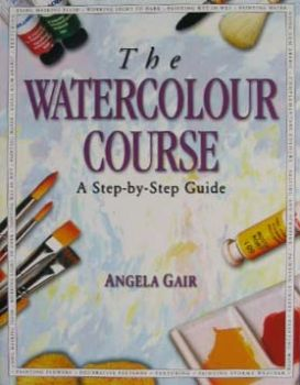 WATERCOLOUR COURSE_THE: A Step-by-Step Guide. (A