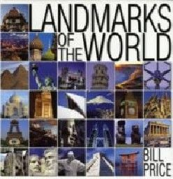 LANDMARKS OF THE WORLD. (BILL PRICE)