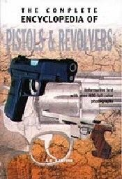 COMPLETE ENCYCLOPEDIA OF PISTOLS AND REVOLVERS_T