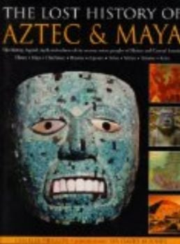 "LOST HISTORY OF AZTEC & MAYA_THE. ""HH"""