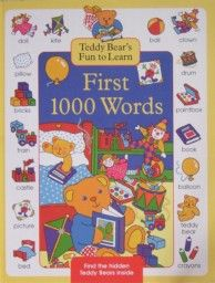 FIRST 1000 WORDS. Teddy Bear`s Fun to Learn. /PB