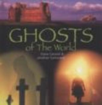 GHOSTS OF THE WORLD. (D.Canwell & J.Sutherland)