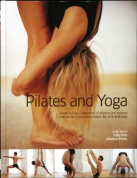 PILATES & YOGA. (Emily Smith Judy Kelly, Monks J
