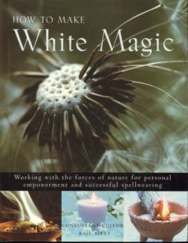 HOW TO MAKE WHITE MAGIC. (Raje Airey)