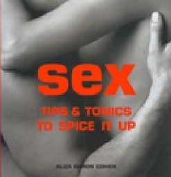 SEX TIPS & TONICS TO SPICE IT UP. (A.B.Cohen), P