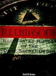FREEMASONRY: Illustrated History Of The Once Sec