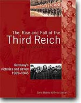 ILLUSTRATED HISTORY OF THE THIRD REICH_THE. (C.B