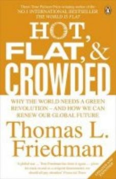 HOT, FLAT, & CROWDED: Why The World Needs A Gree