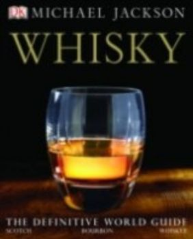 WHISKY: The definitive world guide. (M.Jackson),
