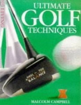 "ULTIMATE GOLF TECHNIQUES. (Malcolm Campbell), ""D"