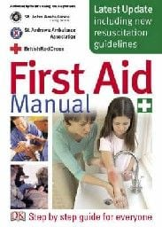 FIRST AID MANUAL: Step by step guide for everyon