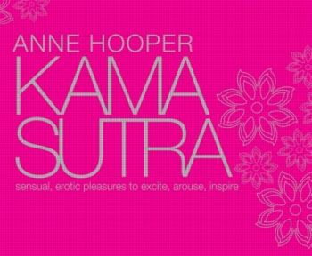 KAMA SUTRA SENSUAL EROTIC PLEASURES : To Excite,