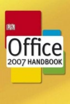"""OFFICE 2007 HANDBOOK. """"DK"""""""