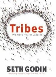 TRIBES: We need you to lead us. (S.Godin)