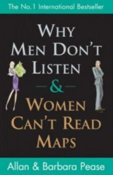 WHY MEN DON`T LISTEN AND WOMEN CAN`T READ MAPS.