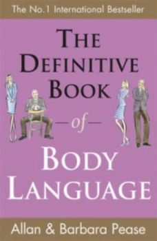 DEFINITIVE BOOK OF BODY LANGUAGE_THE. (Barbara P