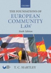 FOUNDATIONS OF EUROPEAN COMMUNITY LAW_THE. 6th e