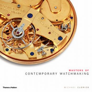 MASTERS OF CONTEMPORARY WATCHMAKING. (Michael Cl