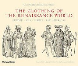 "CLOTHING OF THE RENAISSANCE WORLD_THE. ""TH&H"""