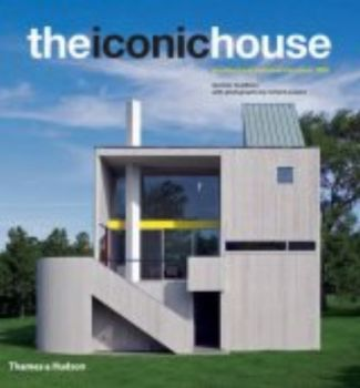 ICONIC HOUSE_THE: Architectural Masterworks Sinc