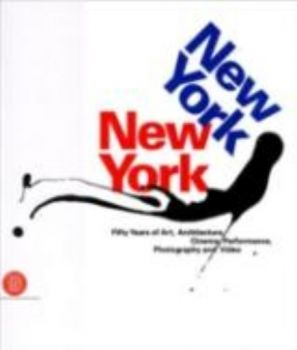 NEW YORK, NEW YORK: Fifty Years of Art, Architec