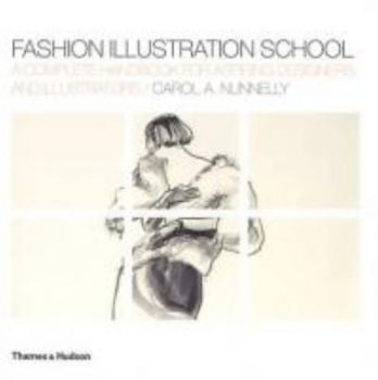 FASHION ILLUSTRATION SCHOOL: A Complete Handbook