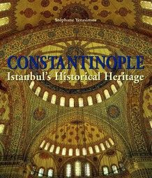 CONSTANTINOPLE. Istanbul`s Historical Heritage.